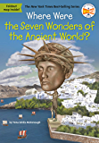 Where Were the Seven Wonders of the Ancient World? (Where Is…