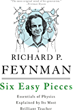 Six Easy Pieces: Essentials of Physics Explained by Its Most…