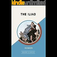 The Iliad (AmazonClassics Edition) (English Edition)