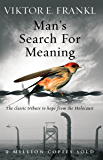 Man's Search For Meaning: The classic tribute to hope from t…