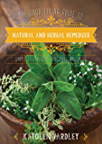 The Good Living Guide to Natural and Herbal Remedies: Simple…