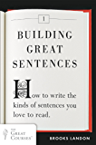Building Great Sentences: How to Write the Kinds of Sentence…