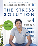 The Stress Solution: The 4 Steps to a Calmer, Happier, Healt…