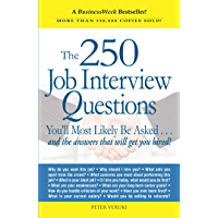 The 250 Job Interview Questions: You'll Most Likely Be Asked...and the Answers That Will Get You Hired! (English Edition)