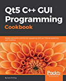 Qt5 C GUI Programming Cookbook: Design and build a functiona…