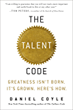 The Talent Code: Greatness Isn't Born. It's Grown. Here's Ho…