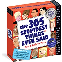 The 365 Stupidest Things Ever Said Pat-A-Day Calendar 2021…
