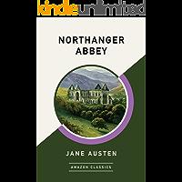 Northanger Abbey (AmazonClassics Edition) (English Edition)