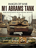 M1 Abrams Tank: Rare Photographs From Wartime Archives (Imag…