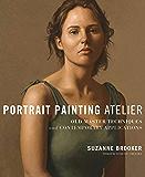 Portrait Painting Atelier: Old Master Techniques and Contemp…