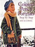 Colored Pencil Portraits Step by Step (English Edition)