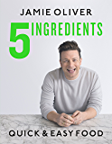5 Ingredients: Quick & Easy Food (English Edition)