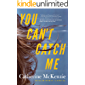 You Can't Catch Me (English Edition)