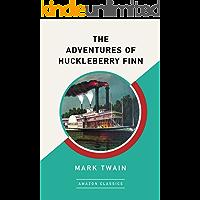 The Adventures of Huckleberry Finn (AmazonClassics Edition) (English Edition)