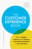 The Customer Experience Book: How to design, measure and imp…