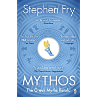 Mythos: The Greek Myths Retold (Stephen Fry's Greek Myths Bo…