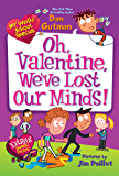 My Weird School Special: Oh, Valentine, We've Lost Our Minds…
