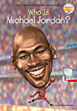 Who Is Michael Jordan? (Who Was?) (English Edition)