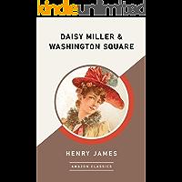Daisy Miller & Washington Square (AmazonClassics Edition) (E…