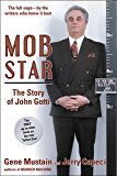 "Mob Star: The Story of John Gotti: The Only Up-to-Date Book on the Late ""Teflon Don"" (English Edition)"