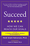Succeed: How We Can Reach Our Goals (English Edition)