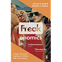 Freakonomics: A Rogue Economist Explores the Hidden Side of Everything (English Edition)