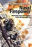 Naval Firepower: Battleship Guns and Gunnery in the Dreadnou…
