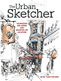 The Urban Sketcher: Techniques for Seeing and Drawing on Loc…