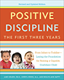 Positive Discipline: The First Three Years, Revised and Upda…