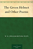 The Green Helmet and Other Poems (免费公版书) (English Edition)