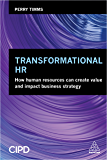 Transformational HR: How Human Resources Can Create Value an…
