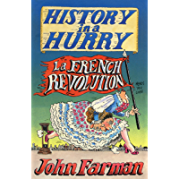 History in a Hurry: French Revolution (English Edition)