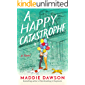 A Happy Catastrophe: A Novel (English Edition)