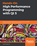Hands-On High Performance Programming with Qt 5: Build cross…