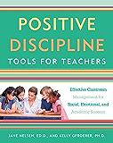 Positive Discipline Tools for Teachers: Effective Classroom…