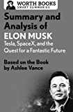 Summary and Analysis of Elon Musk: Tesla, SpaceX, and the Qu…