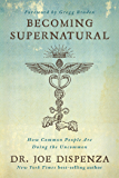 Becoming Supernatural: How Common People are Doing the Uncom…