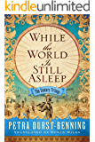 While the World Is Still Asleep (The Century Trilogy Book 1) (English Edition)