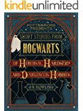 Short Stories from Hogwarts of Heroism, Hardship and Dangero…