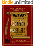 Hogwarts: An Incomplete and Unreliable Guide (PottermorePres…