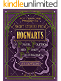 Short Stories from Hogwarts of Power, Politics and Pesky Pol…